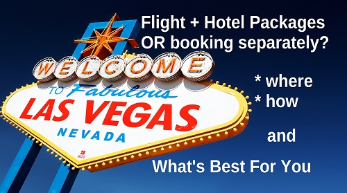 Best Way To Book Flight And Hotel To Vegas
